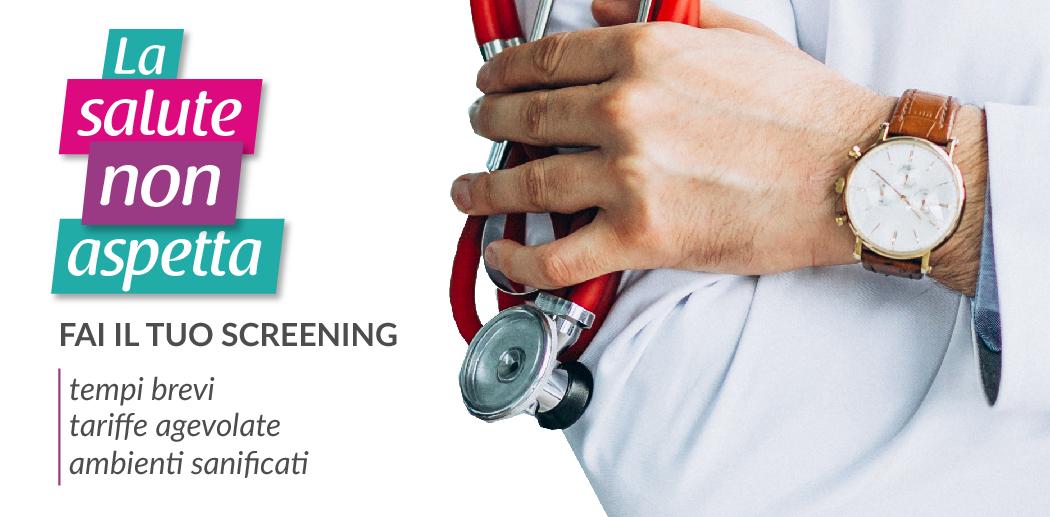 La salute non aspetta: fai il tuo screening in tempi brevi e in totale sicurezza.